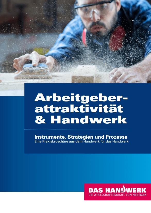 Attraktiv als Arbeitgeber: Was macht Unternehmen zum attraktiven Arbeitgeber und was können Handwerksbetriebe tun?